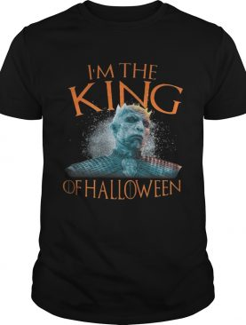 Night King I'm the King of Halloween White Walkers Game of Thrones shirts