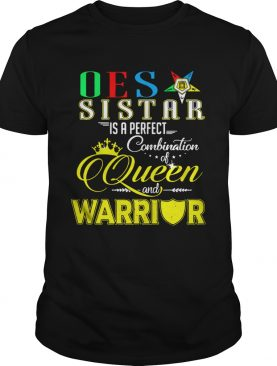 Oes Sistar is a perfect combination of queen and warrior shirts