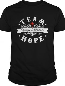 Team always and forever hope shirts