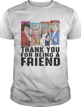 Thank you for being a friend golden girls shirts