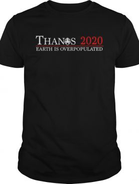 Thanos 2020 earth is overpopulated shirts