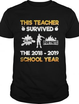 This teacher survived slime fortnite the 2018 – 2019 school year shirts