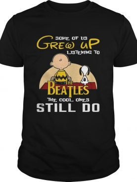 Some Of Us Grew Up Listening To The Beatles Snoopy & Peanut T-Shirts