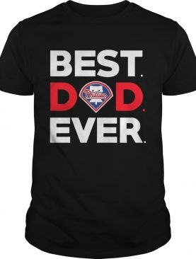 Best Philadelphia Phillies dad ever shirts