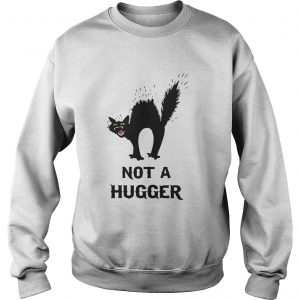 Black Cat Not A Hugger sweatshirt