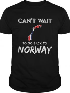 Cant waitto go back to Norway shirt