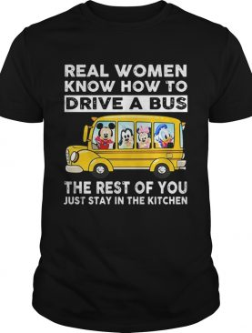 Disney school bus real women know how to drive a bus shirt
