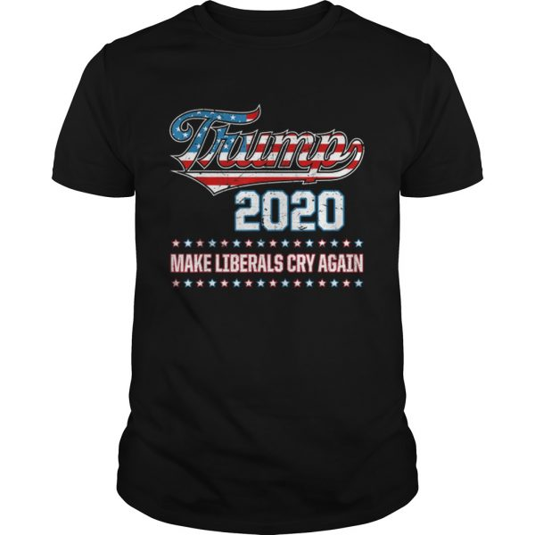 Donald Trump Election 2020 Make Liberals Cry Again GOP unisex