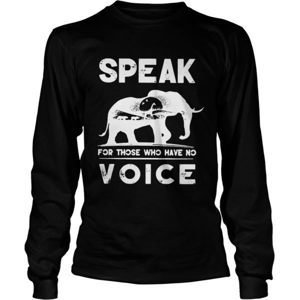 Elephant speak for those who have no voice longsleeve tee