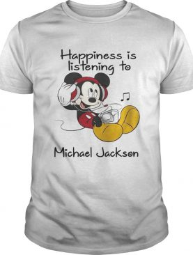 Happiness Is Listening To Michael Jackson Mickey T-Shirts