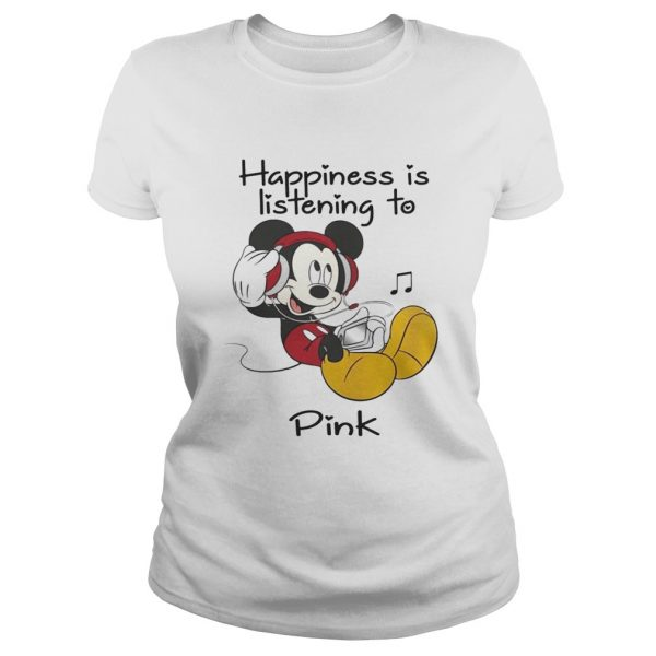 Happiness Is Listening To Pink Mickey ladies tee