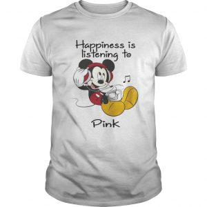 Happiness Is Listening To Pink Mickey unisex