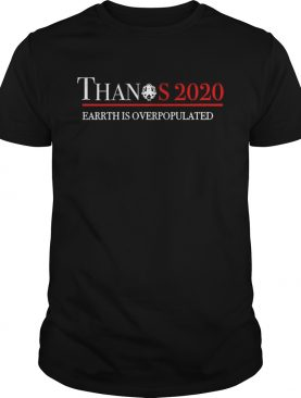 Marvel Avenger Thanos 2020 Earth is overpopulated shirt