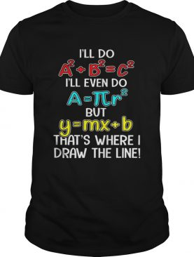 Math recipe thats where I draw the line shirt