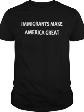Mexican Rug Dealer Immigrants Make America Great Shirt