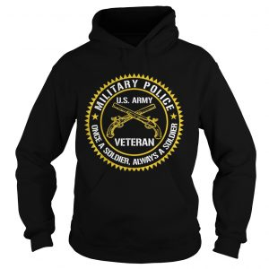 Military Police US Army Veteran Once A Soldier Always Father Day hoodie