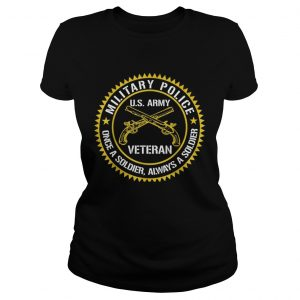 Military Police US Army Veteran Once A Soldier Always Father Day ladies tee