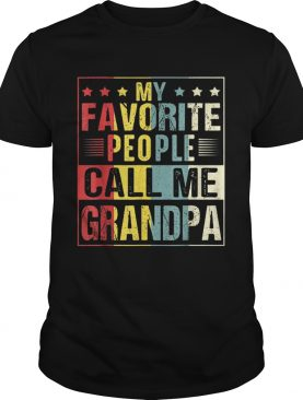 My Favorite People Call Me Grandpa Fathers Day shirts
