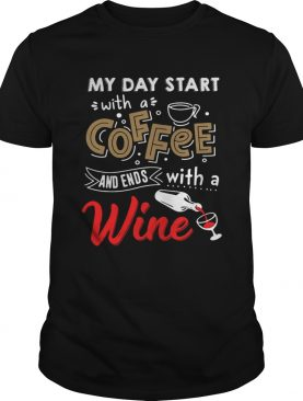 My day start with a coffee and ends with a wine shirts