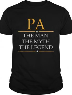 Pa The Man The Myth The Legend Father Day shirts