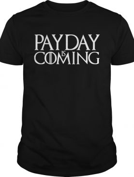 Payday is coming shirt