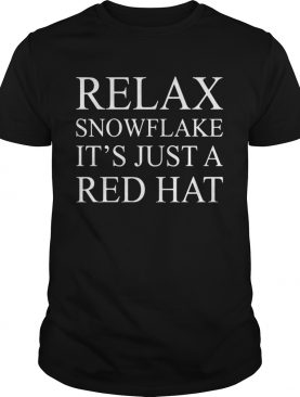 Relax snowflake its just a red hat shirt