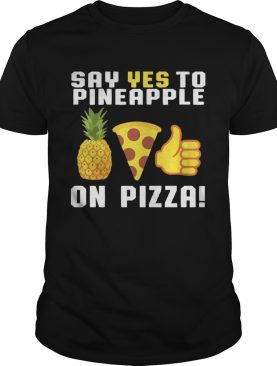 Say yes to pineapple on pizza shirts