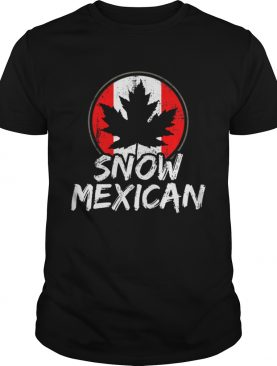 Snow Mexican Canada Maple Leaf Canadian Immigrant Gift Shirt