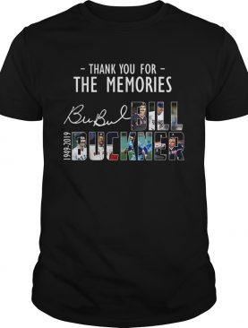 Thank you for the memories Bill Buckner shirts