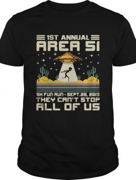 1ST Annual area 51 5k fun run Sept 20 2019 they cant stop all of US vintage shirt