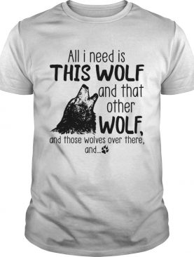 All I need is this Wolf and that other Wolf shirt