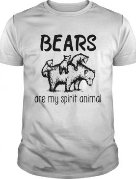 Bears are my spirit animal shirt