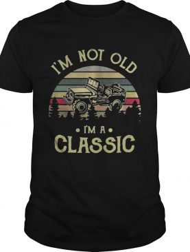Car Im not old Im a classic vintage shirt
