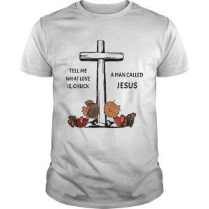 Charlie Brown tell me what love is Chuck a man called Jesus cross unisex