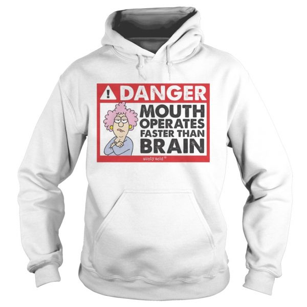 Danger mouth operates faster than brain aunty acid hoodie