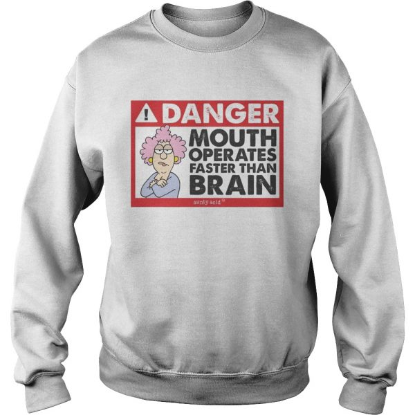 Danger mouth operates faster than brain aunty acid sweatshirt