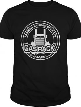 Fuel Trucking Tanker yanker division Gas rack Mafia shirt