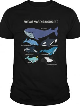 Future Marine Biologist Types of Whales and Dolphins Whale Let It Be Nature shirt
