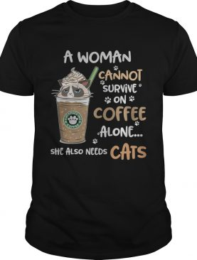 Cappuccino Coffee a woman cannot survive on coffee alone she also needs cats shirt