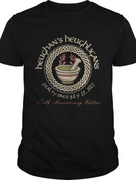 Heughans Heughligans Fealty Since July 13 2013 6th Anniversary Edition Shirt