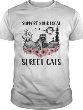 Racoon support your local street cats flower shirt