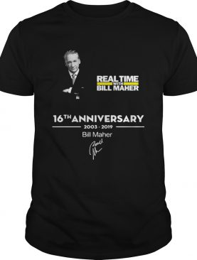 Real time with Bill Maher 16th anniversary 2003 2019 signature shirt