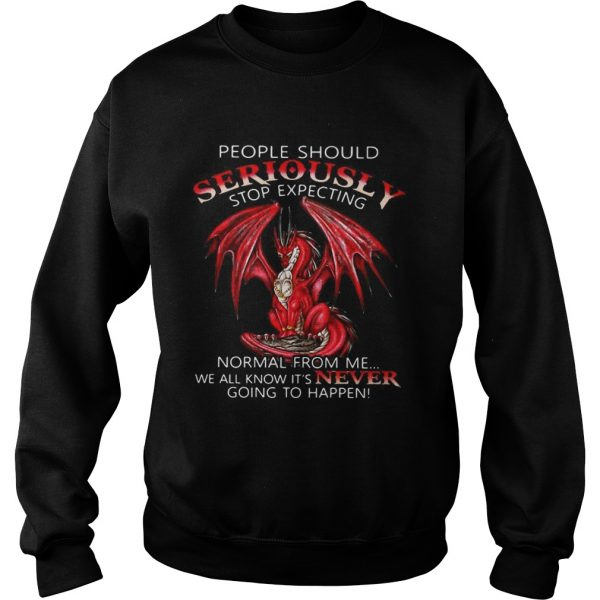 Red Dragon people should seriously stop expecting normal from me sweatshirt