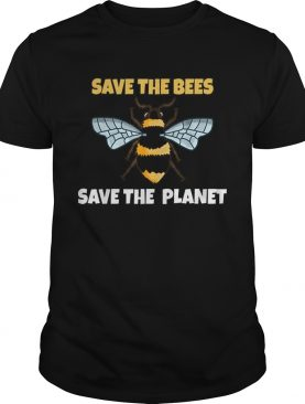 Save The Bees And The Planet Bee Lovers shirt