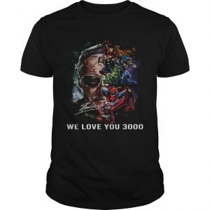 Stan Lee and Marvels we love you 3000 unisex