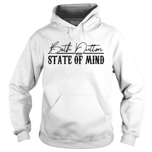 Stranger Things 3 Beth Dutton state of mind hoodie