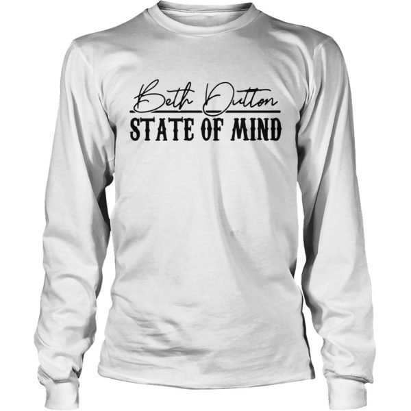 Stranger Things 3 Beth Dutton state of mind longsleeve tee