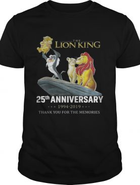 The Lion King 25th Anniversary 19942019 thank you for the memories shirt
