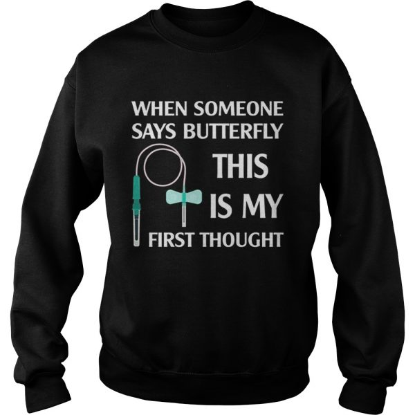 When someone says butterfly this is my first thought sweatshirt