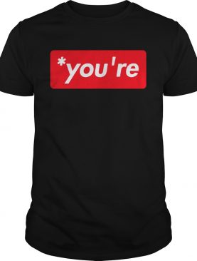 Youre shirt
